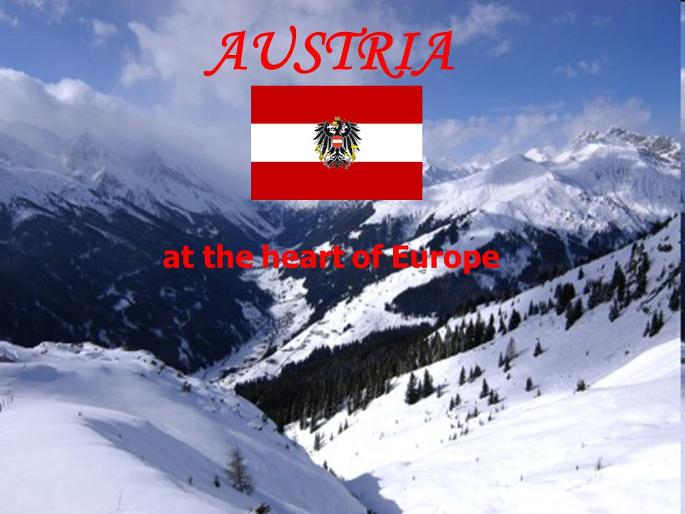 AUSTRIA at the heart of Europe