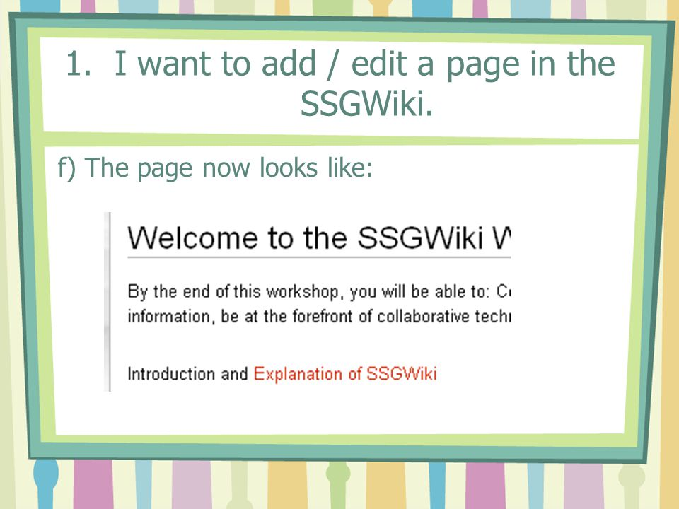 1. I want to add / edit a page in the SSGWiki. f) The page now looks like: