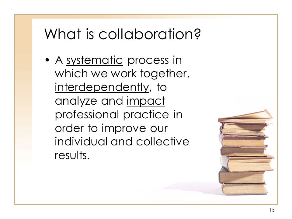 15 What is collaboration.