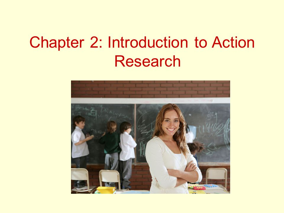 Chapter 2: Introduction to Action Research