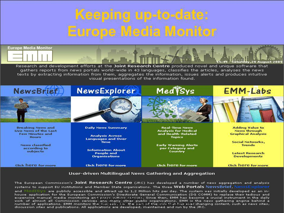 Keeping up-to-date: EU sources Keeping up-to-date: Europe Media Monitor Europe on the Internet © Ian Thomson, Cardiff EDC, September 2013