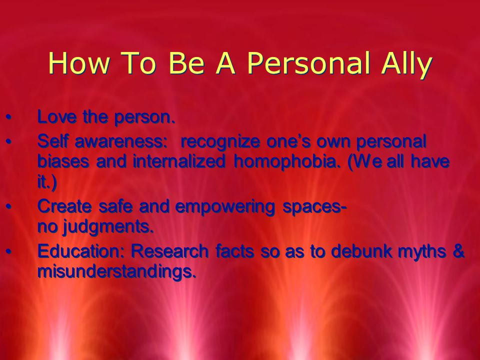 How To Be A Personal Ally Love the person.