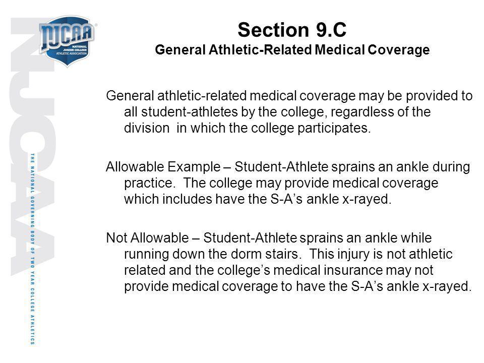 Section 9.C General Athletic-Related Medical Coverage General athletic-related medical coverage may be provided to all student-athletes by the college