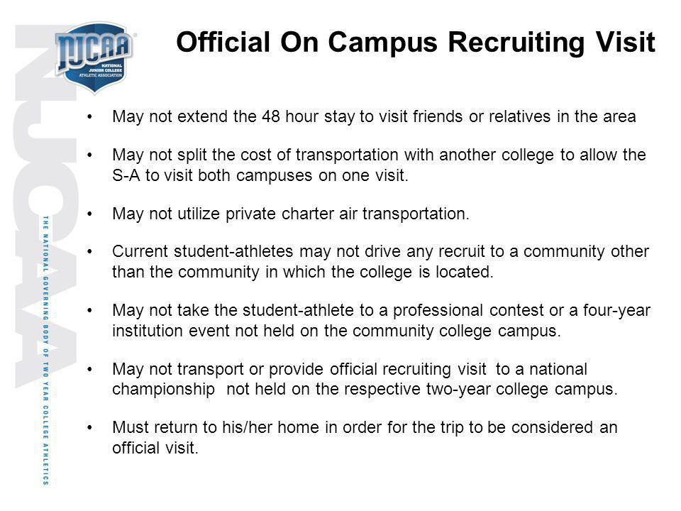 Official On Campus Recruiting Visit May not extend the 48 hour stay to visit friends or relatives in the area May not split the cost of transportation