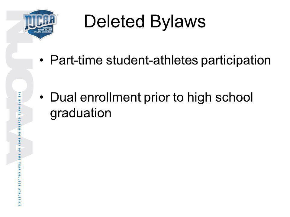 Deleted Bylaws Part-time student-athletes participation Dual enrollment prior to high school graduation