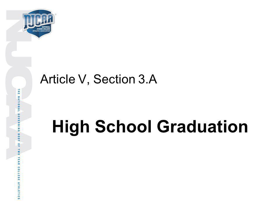 Article V, Section 3.A High School Graduation