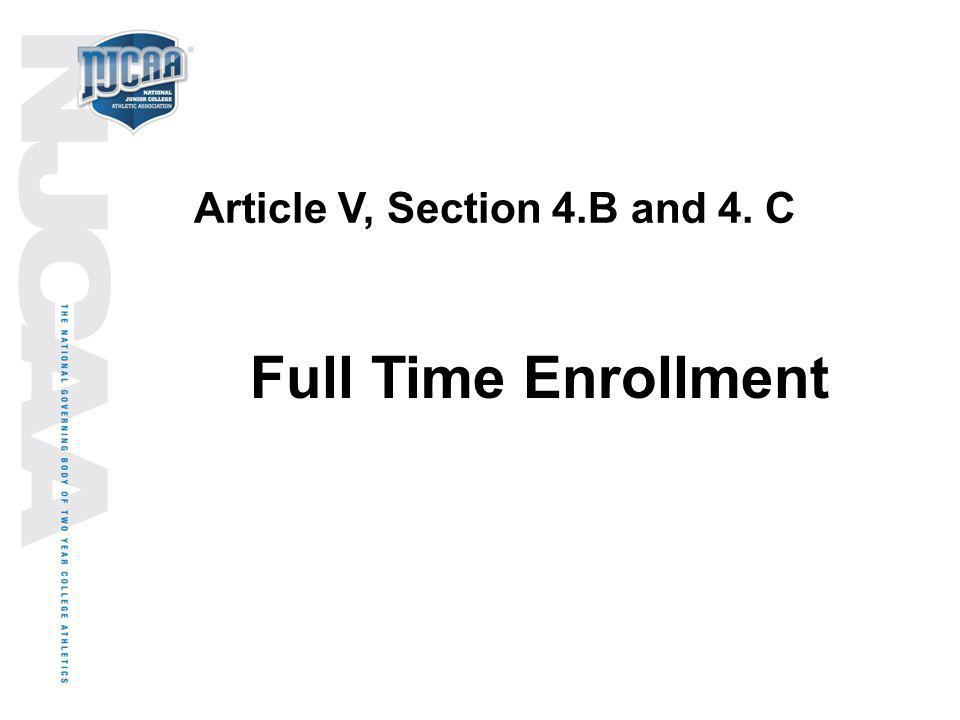 Article V, Section 4.B and 4. C Full Time Enrollment