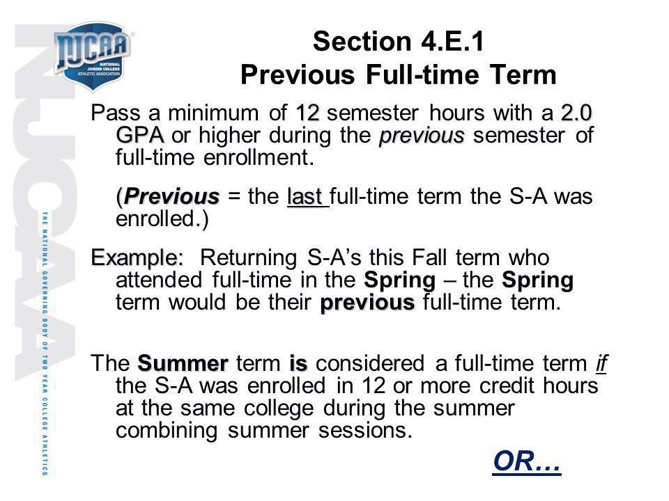 Section 4.E.1 Previous Full-time Term 122.0 GPAprevious Pass a minimum of 12 semester hours with a 2.0 GPA or higher during the previous semester of f