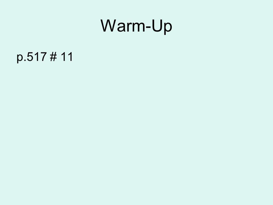 Warm-Up p.517 # 11