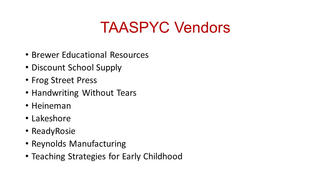 TAASPYC Vendors Brewer Educational Resources Discount School Supply Frog Street Press Handwriting Without Tears Heineman Lakeshore ReadyRosie Reynolds Manufacturing Teaching Strategies for Early Childhood