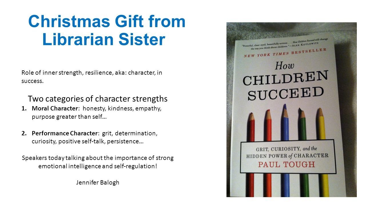 Christmas Gift from Librarian Sister Role of inner strength, resilience, aka: character, in success.