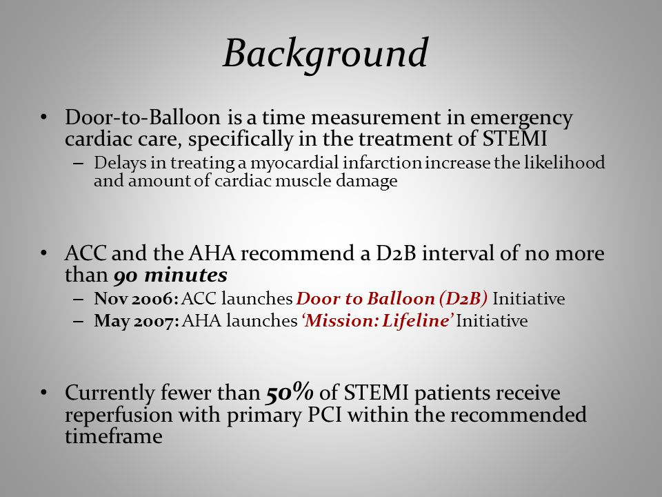 Background Door-to-Balloon is a time measurement in emergency cardiac care, specifically in the treatment of STEMI – Delays in treating a myocardial i