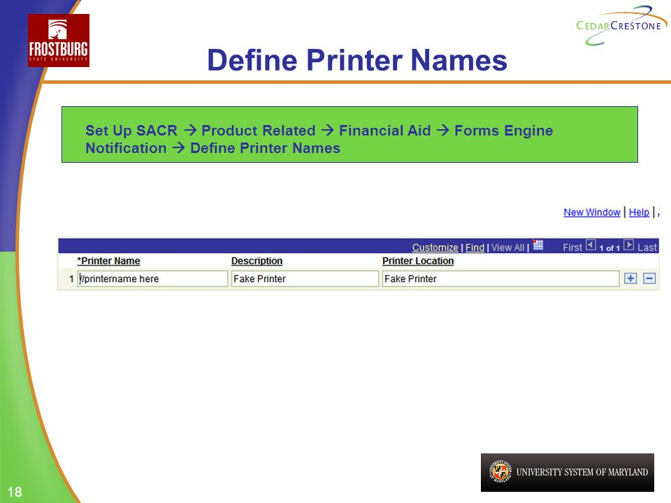 18 Define Printer Names Set Up SACR Product Related Financial Aid Forms Engine Notification Define Printer Names
