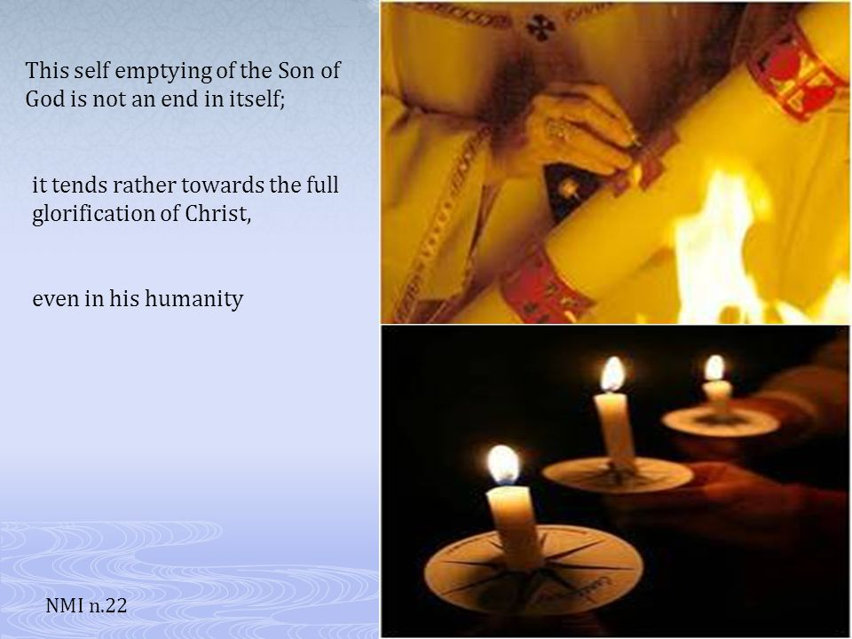 From this perspective, the incarnation is truly a kenosis NMI n.22 a