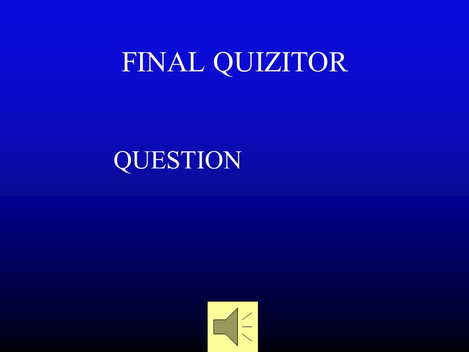 FINAL QUIZITOR TOPIC