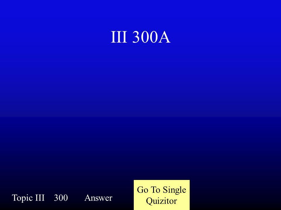 III 300Q Topic III300Question