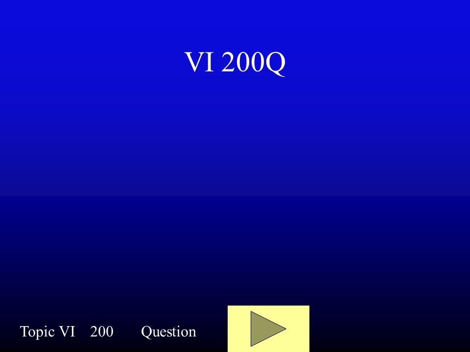 VI 100A Topic VI100Answer Go To Single Quizitor