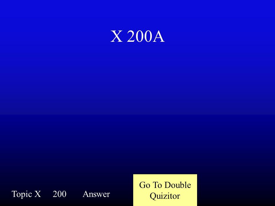 X 200Q Topic X200Question