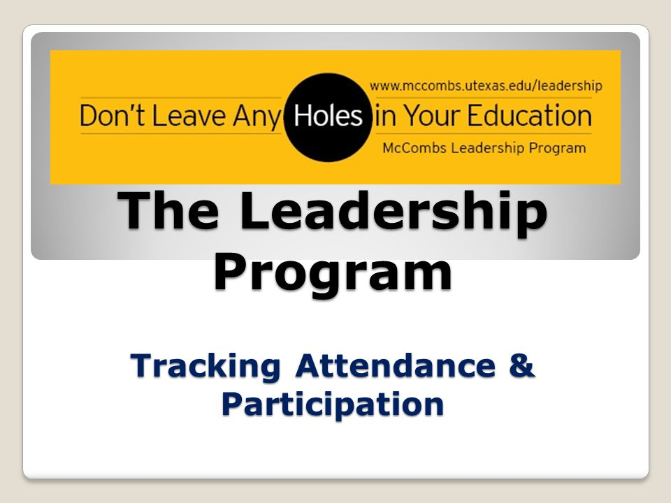 The Leadership Program Tracking Attendance & Participation
