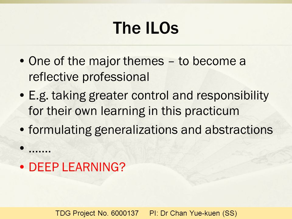 The ILOs One of the major themes – to become a reflective professional E.g.