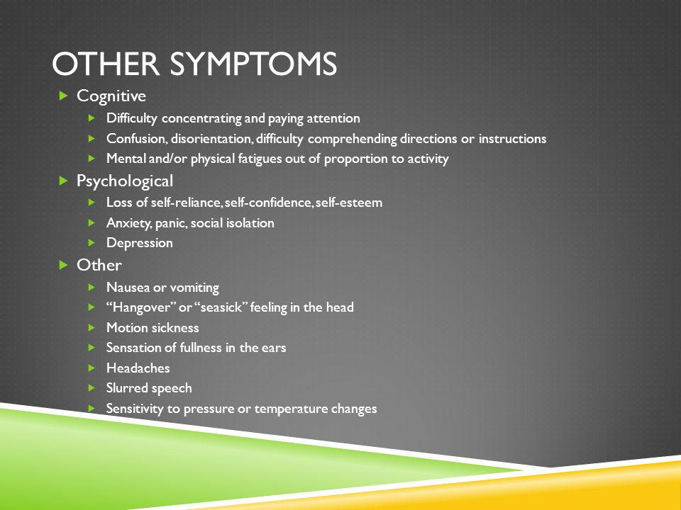 OTHER SYMPTOMS Cognitive Difficulty concentrating and paying attention Confusion, disorientation, difficulty comprehending directions or instructions