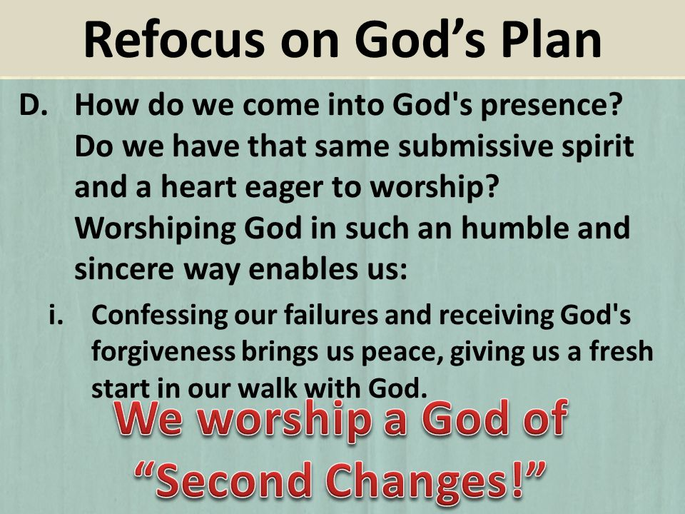 D.How do we come into God s presence.