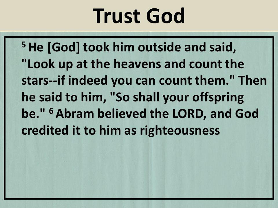 5 He [God] took him outside and said,