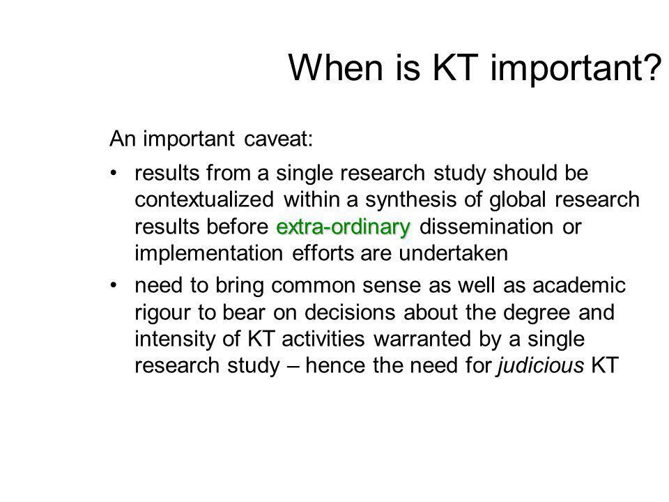When is KT important.