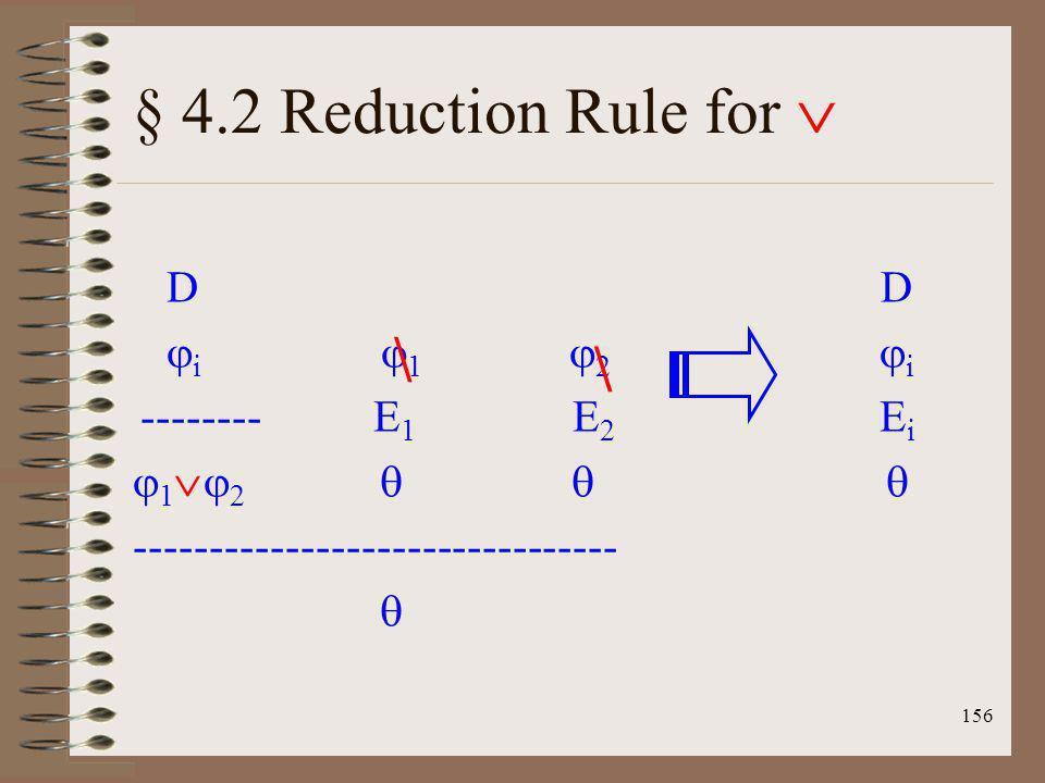 156 § 4.2 Reduction Rule for D i 1 2 -------- E 1 E 2 1 2 -------------------------------- D i EiEi \ \