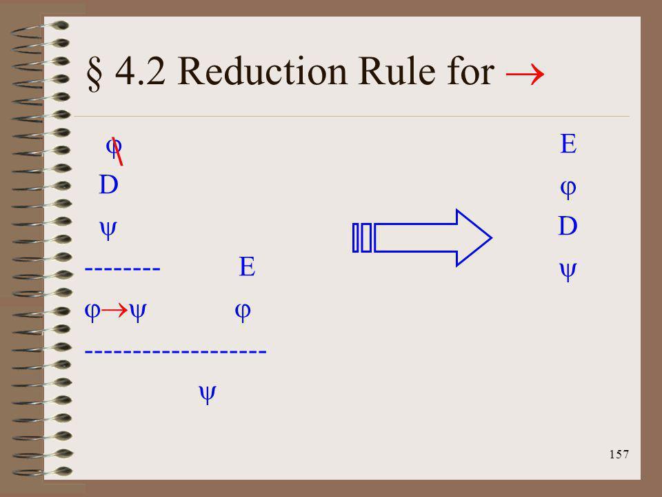 157 § 4.2 Reduction Rule for D -------- E ------------------- \ E D