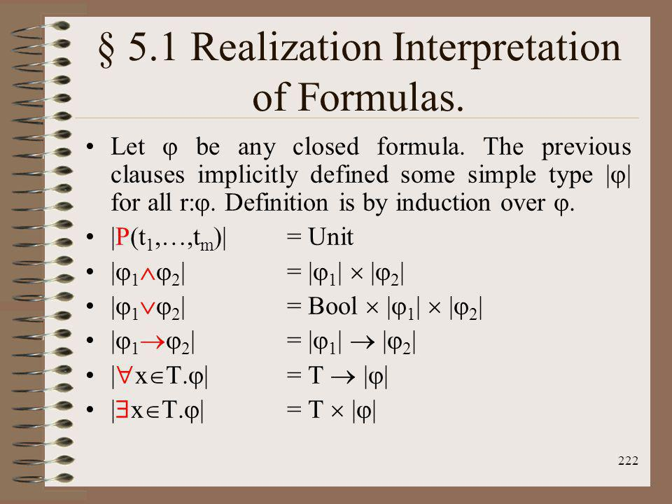 222 § 5.1 Realization Interpretation of Formulas. Let be any closed formula. The previous clauses implicitly defined some simple type | | for all r:.