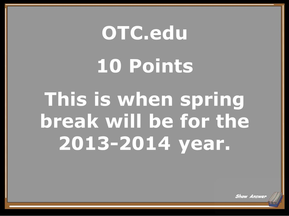OTC.edu 5 Points What is the online employee directory or syllabus Back to Board