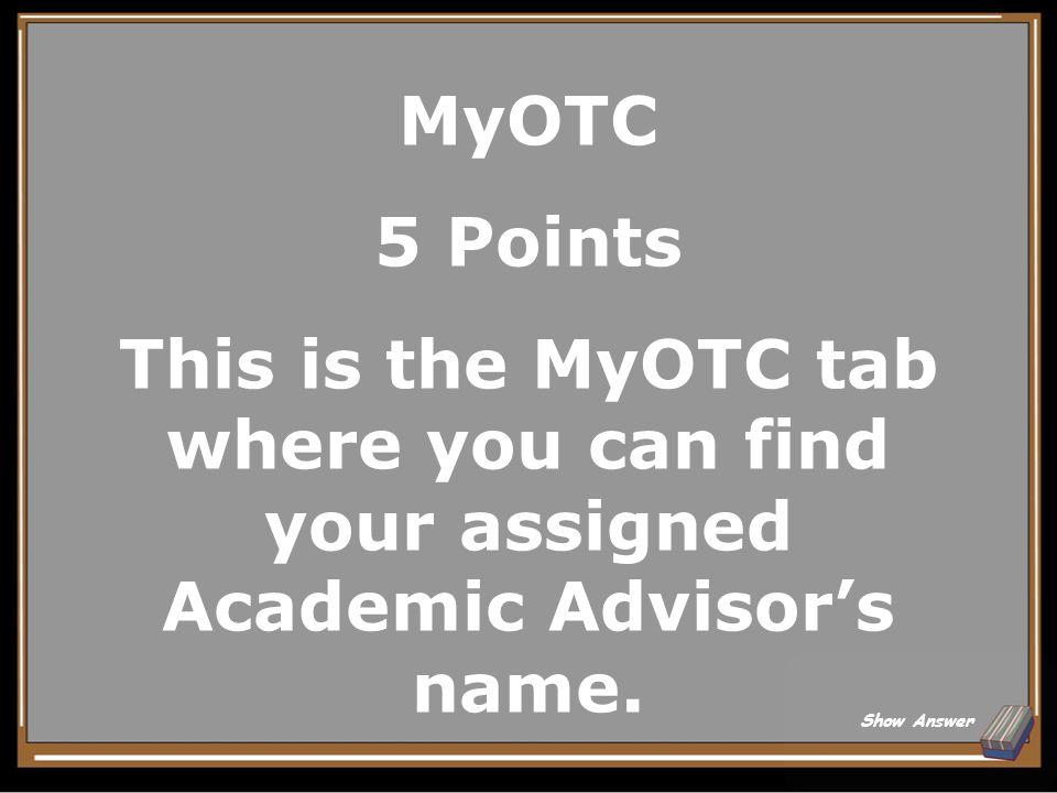 15 20 25 510 True Or False MyOTC Prerequi sites Otc.edu Odds & Ends 5 5 5 5 10 15 20 25 20 Team One Team Two Team Three Team Four Team Five Team Six