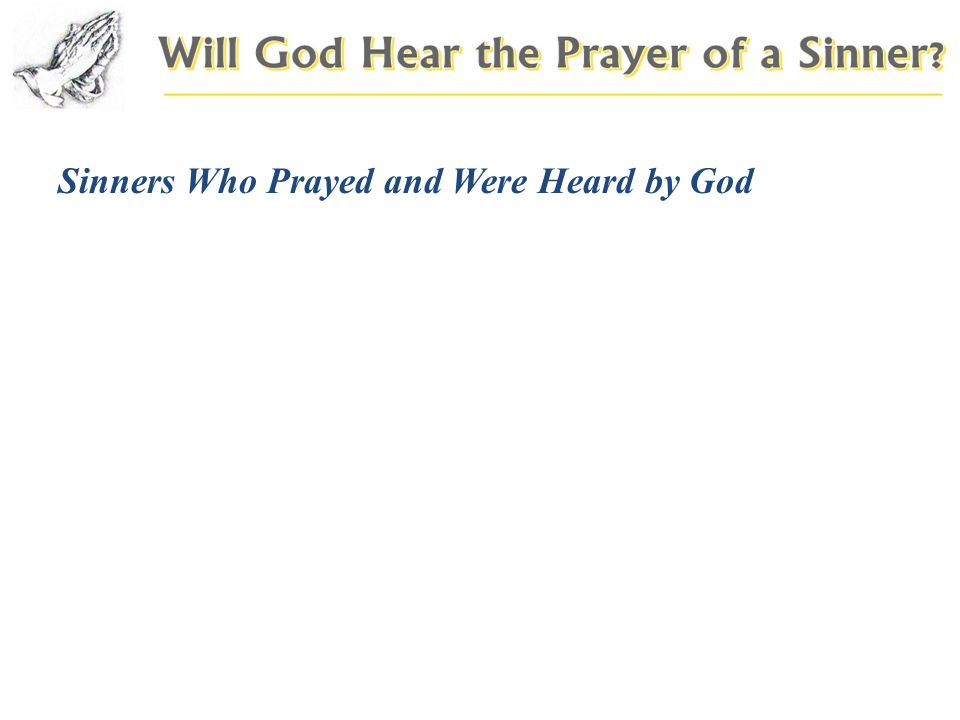 Sinners Who Prayed and Were Heard by God