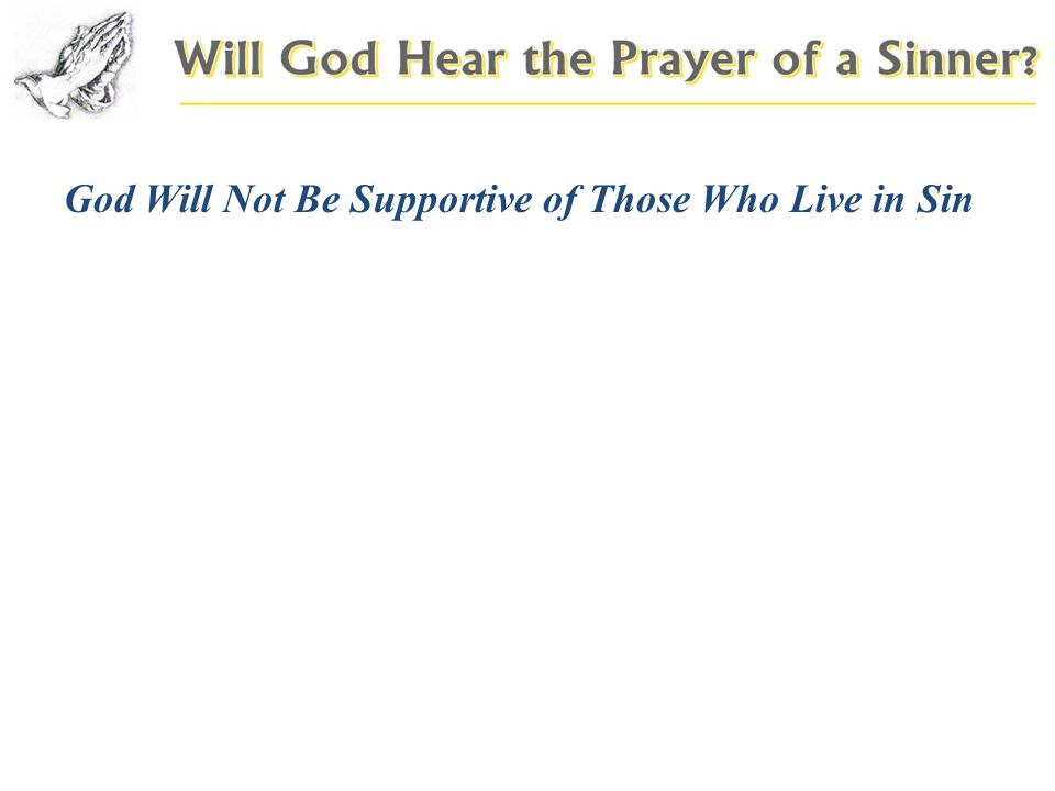 God Will Not Be Supportive of Those Who Live in Sin