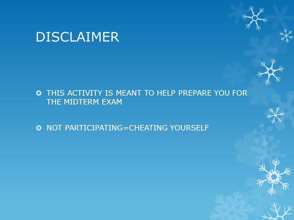 DISCLAIMER THIS ACTIVITY IS MEANT TO HELP PREPARE YOU FOR THE MIDTERM EXAM NOT PARTICIPATING=CHEATING YOURSELF