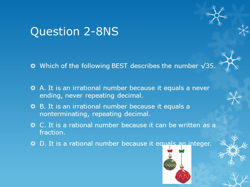 Question 2-8NS Which of the following BEST describes the number 35.