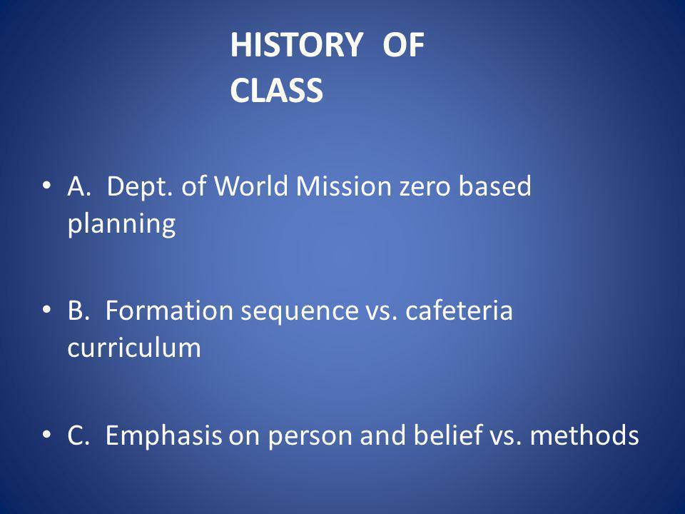 A. Dept. of World Mission zero based planning B.