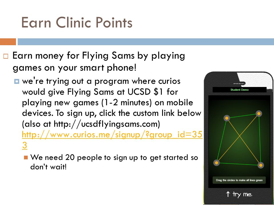 Earn Clinic Points Earn money for Flying Sams by playing games on your smart phone.