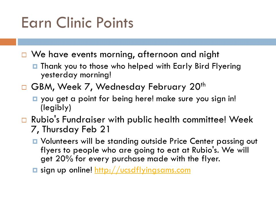 Earn Clinic Points We have events morning, afternoon and night Thank you to those who helped with Early Bird Flyering yesterday morning.