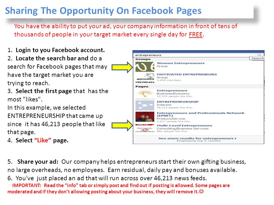 1. Login to you Facebook account. 2. Locate the search bar and do a search for Facebook pages that may have the target market you are trying to reach.