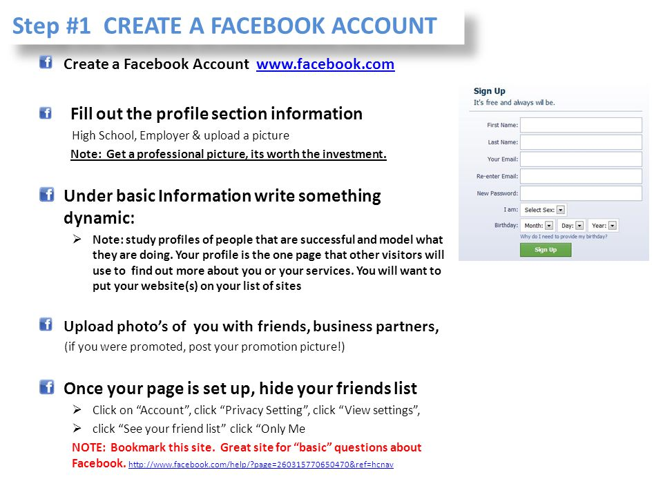 Step #1 CREATE A FACEBOOK ACCOUNT Create a Facebook Account www.facebook.comwww.facebook.com Fill out the profile section information High School, Emp