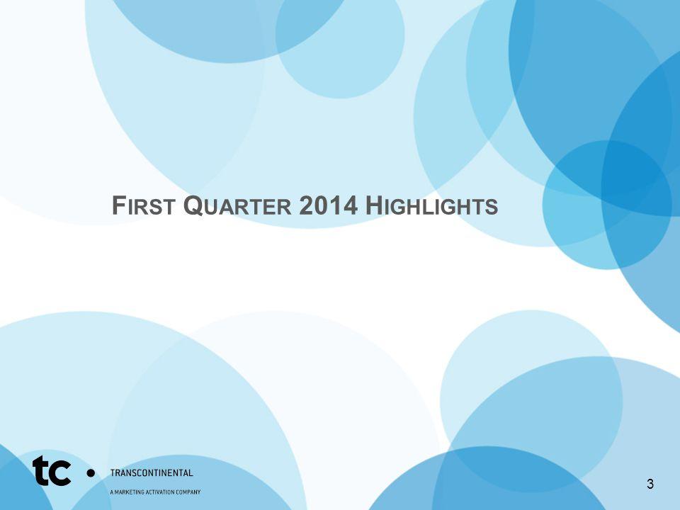 F IRST Q UARTER 2014 H IGHLIGHTS 3