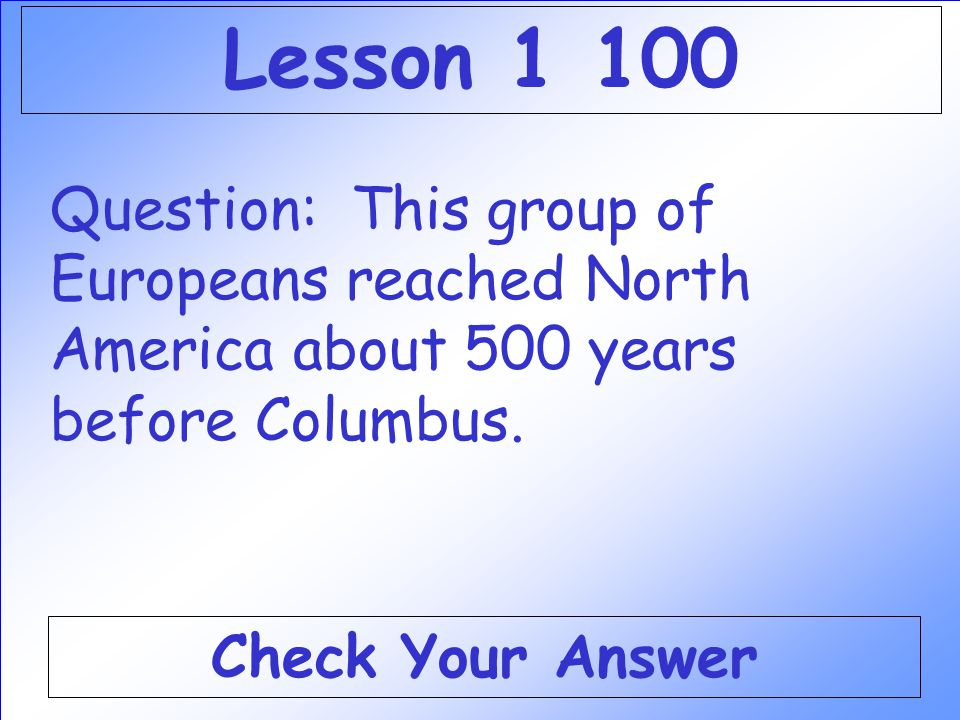 Answer: WHO IS HERNANDO DE SOTO Back to the Game Board Explorers 500