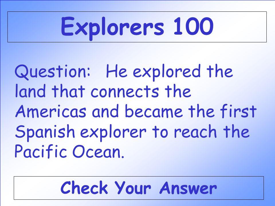 Explorers 100 300 200 400 500 100 300 200 400 500 100 300 200 400 500 100 300 200 400 500 100 300 200 400 500 Lesson 1 Lesson 2 Lesson 3 Lesson 4