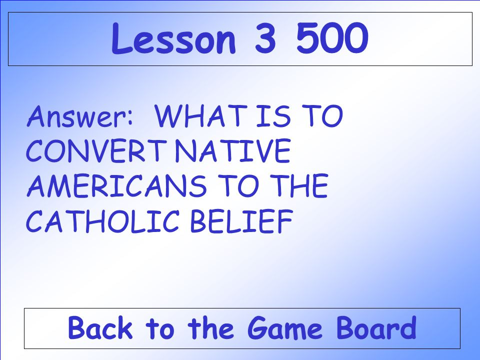 Question: This was the main result of the Counter- Reformation in the Americas. Check Your Answer Lesson 3 500