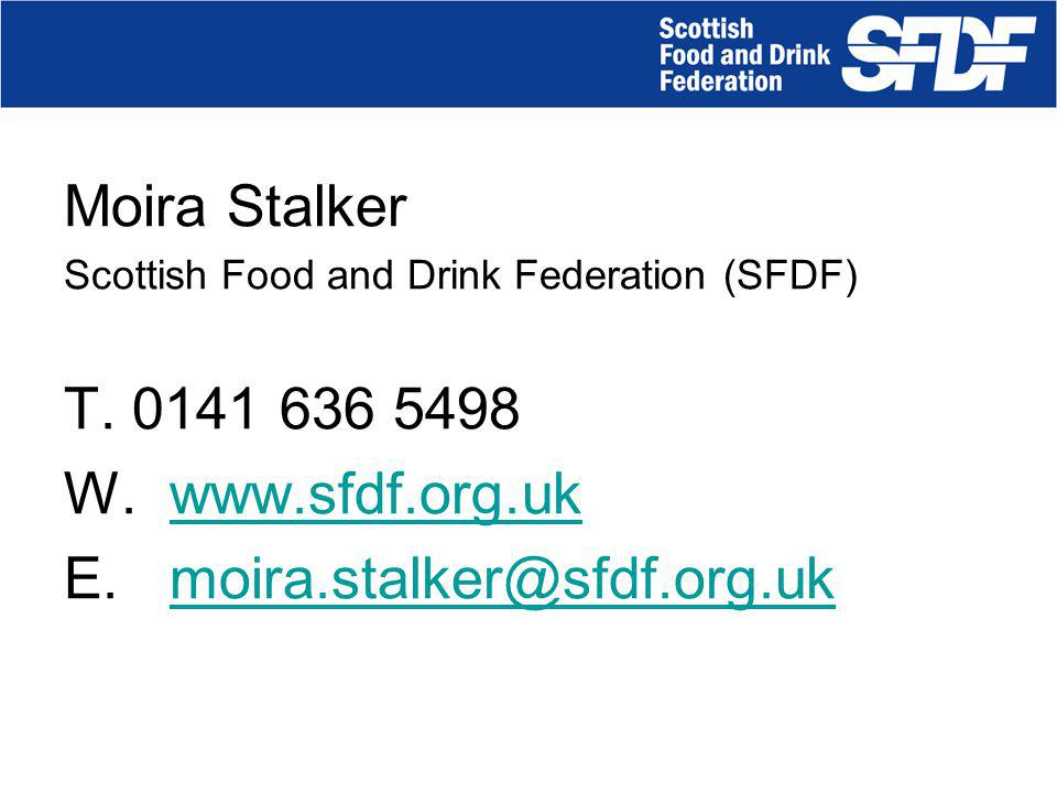 Moira Stalker Scottish Food and Drink Federation (SFDF) T.