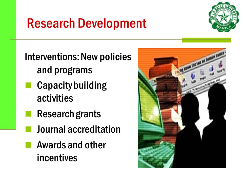 Research Development Interventions: New policies and programs Capacity building activities Research grants Journal accreditation Awards and other incentives