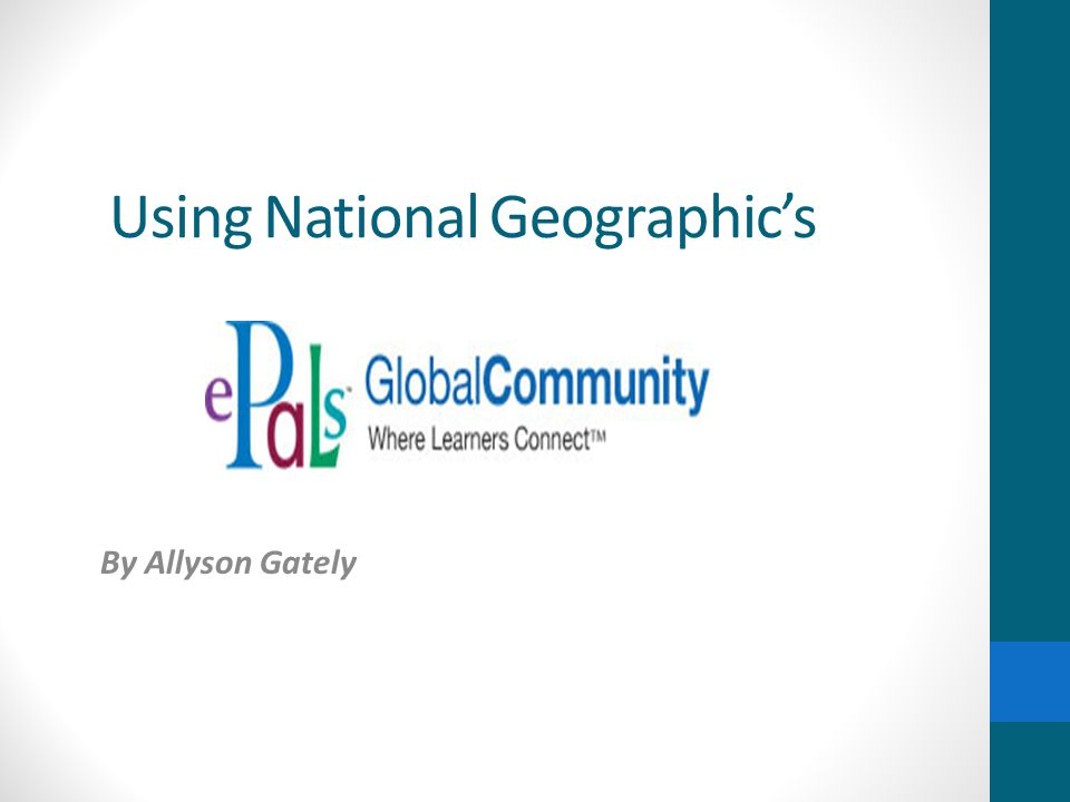 Using National Geographics By Allyson Gately