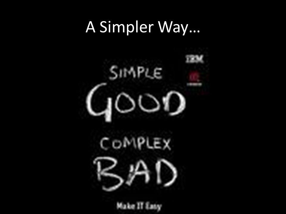 A Simpler Way…